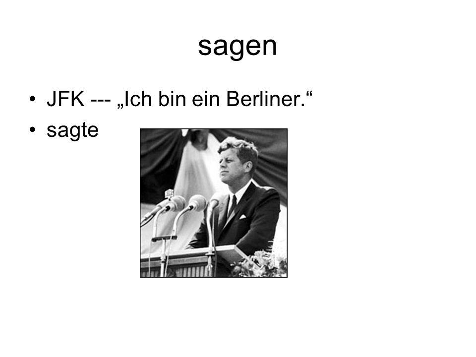 """sagen JFK --- """"Ich bin ein Berliner. sagte"""