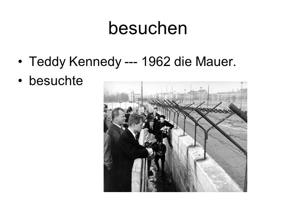 besuchen Teddy Kennedy --- 1962 die Mauer. besuchte