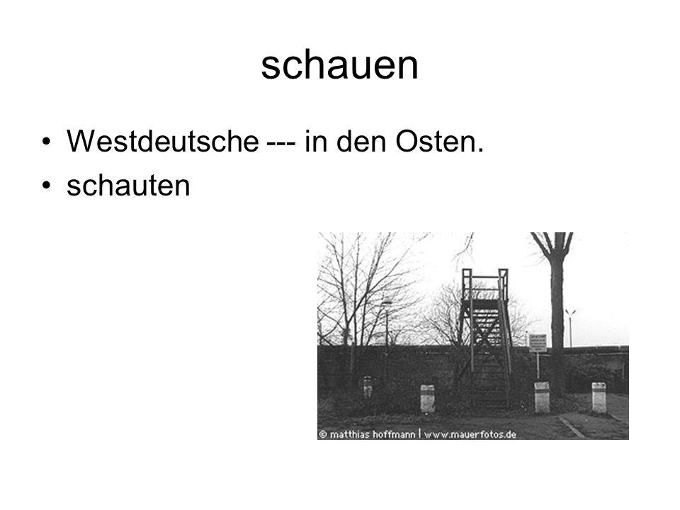 schauen Westdeutsche --- in den Osten. schauten