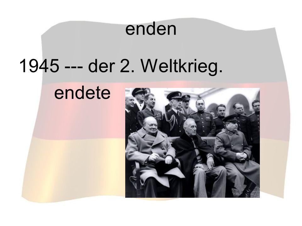 enden 1945 --- der 2. Weltkrieg. endete