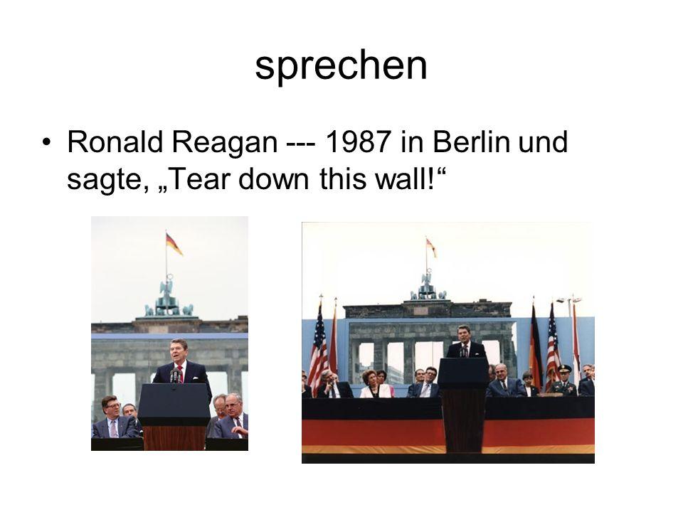 """sprechen Ronald Reagan --- 1987 in Berlin und sagte, """"Tear down this wall!"""