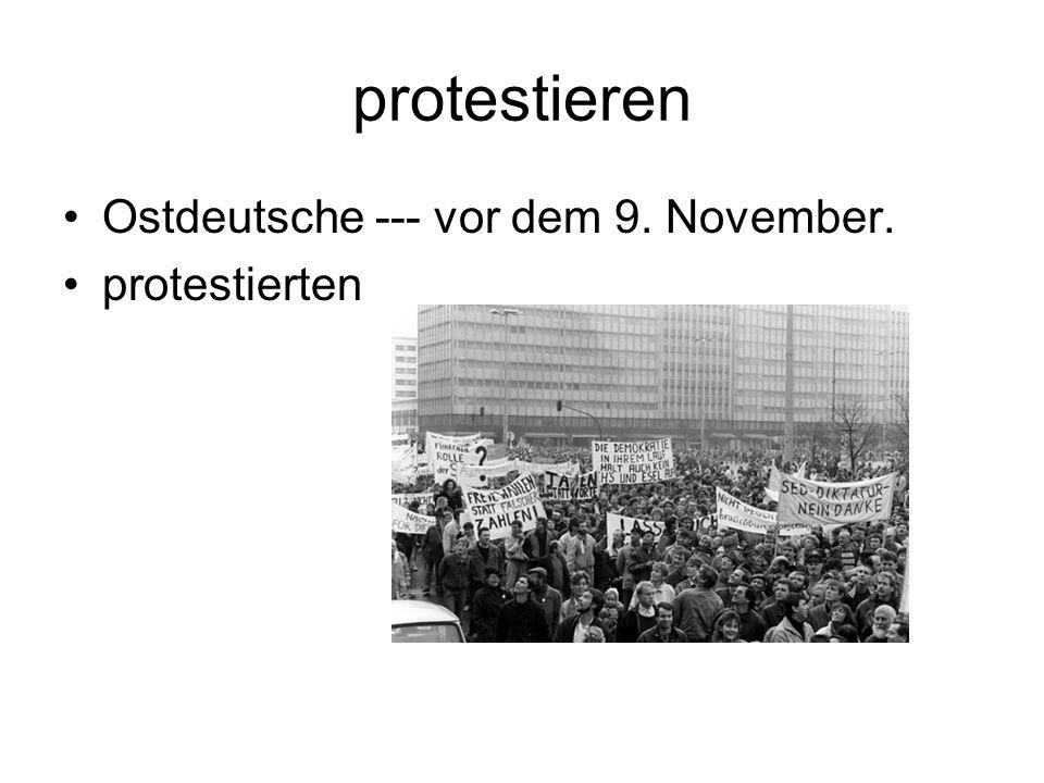 protestieren Ostdeutsche --- vor dem 9. November. protestierten