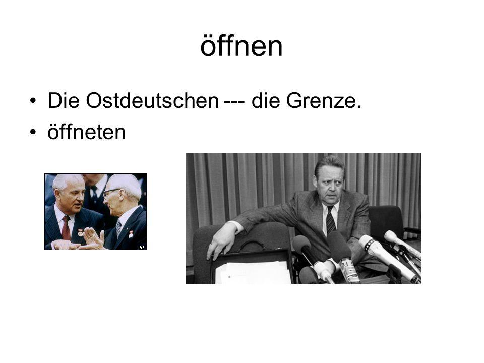 öffnen Die Ostdeutschen --- die Grenze. öffneten
