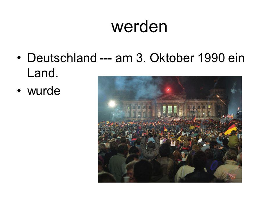 werden Deutschland --- am 3. Oktober 1990 ein Land. wurde