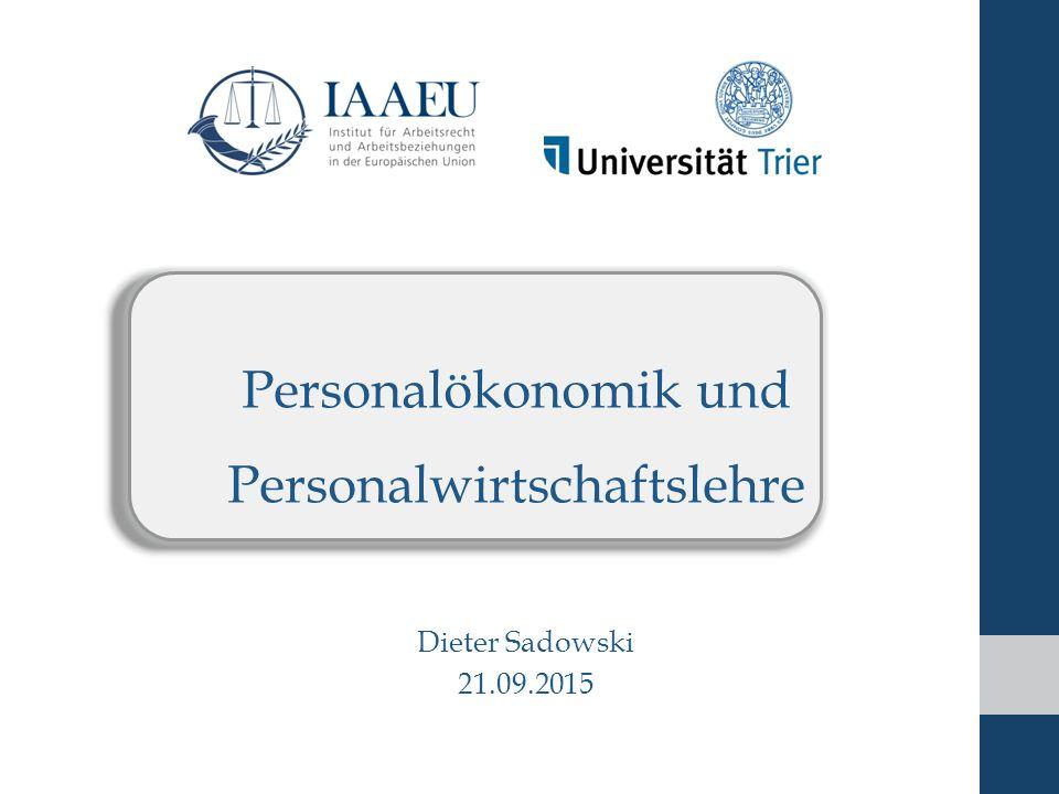 Dieter Sadowski 21.09.2015 Personalökonomik und Personalwirtschaftslehre