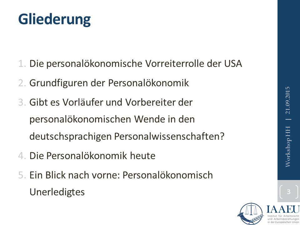 Gliederung 1.Die personalökonomische Vorreiterrolle der USA 2.Grundfiguren der Personalökonomik 3.Gibt es Vorläufer und Vorbereiter der personalökonom