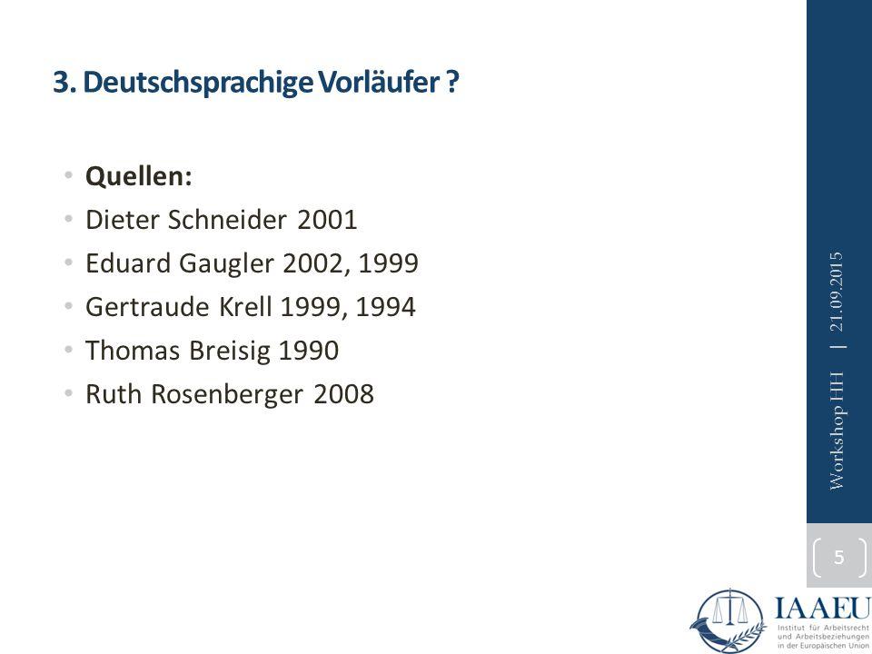 3. Deutschsprachige Vorläufer ? Quellen: Dieter Schneider 2001 Eduard Gaugler 2002, 1999 Gertraude Krell 1999, 1994 Thomas Breisig 1990 Ruth Rosenberg