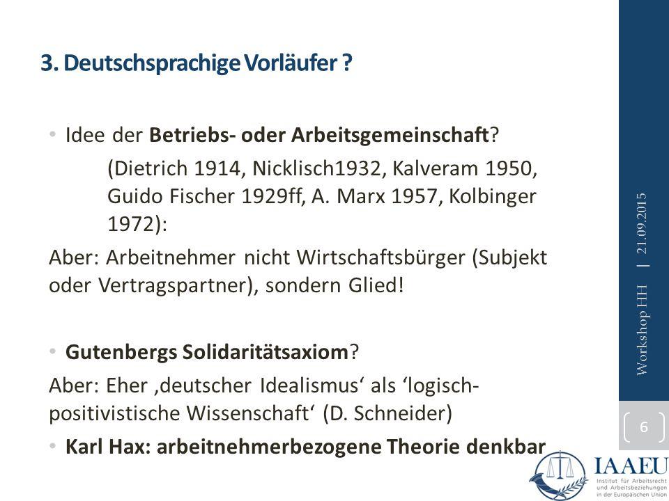 3. Deutschsprachige Vorläufer ? Idee der Betriebs- oder Arbeitsgemeinschaft? (Dietrich 1914, Nicklisch1932, Kalveram 1950, Guido Fischer 1929ff, A. Ma