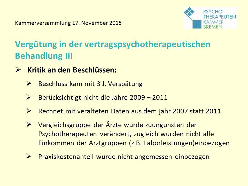 Vergütung in der vertragspsychotherapeutischen Behandlung III  Kritik an den Beschlüssen:  Beschluss kam mit 3 J.
