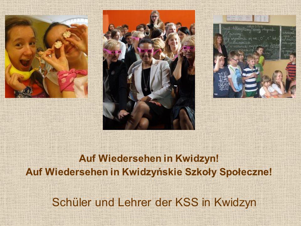 Auf Wiedersehen in Kwidzyn! Auf Wiedersehen in Kwidzyńskie Szkoły Społeczne! Schüler und Lehrer der KSS in Kwidzyn
