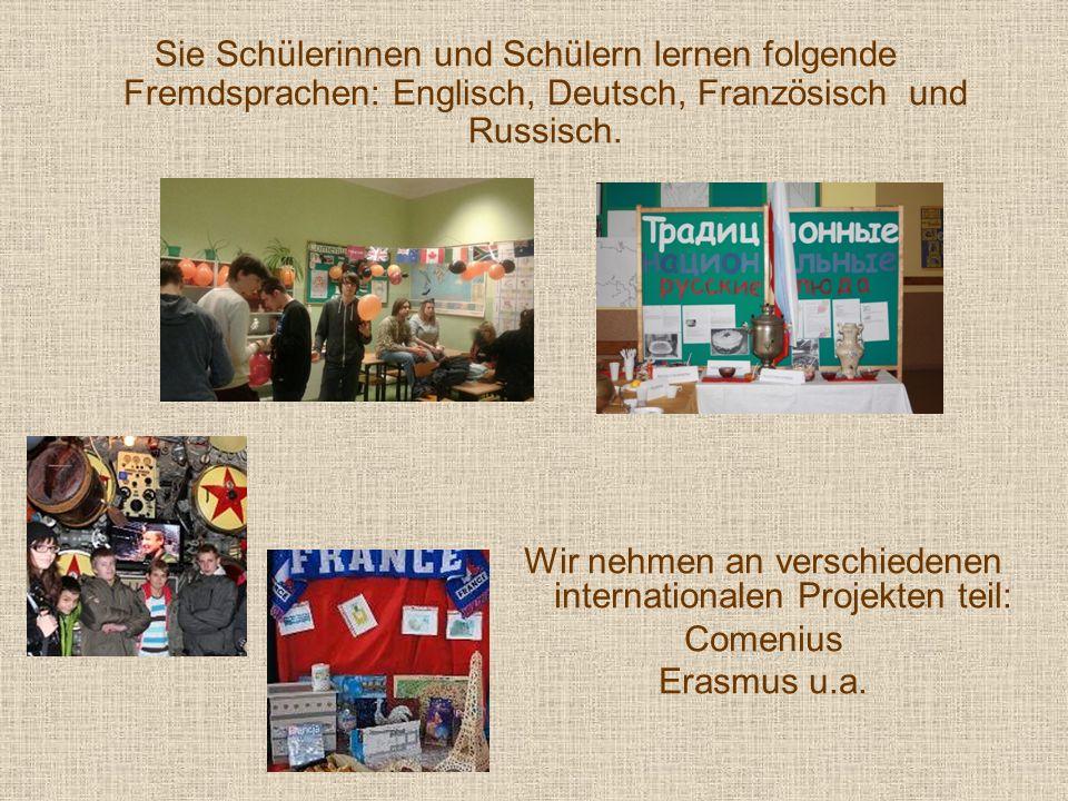 Sie Schülerinnen und Schülern lernen folgende Fremdsprachen: Englisch, Deutsch, Französisch und Russisch.