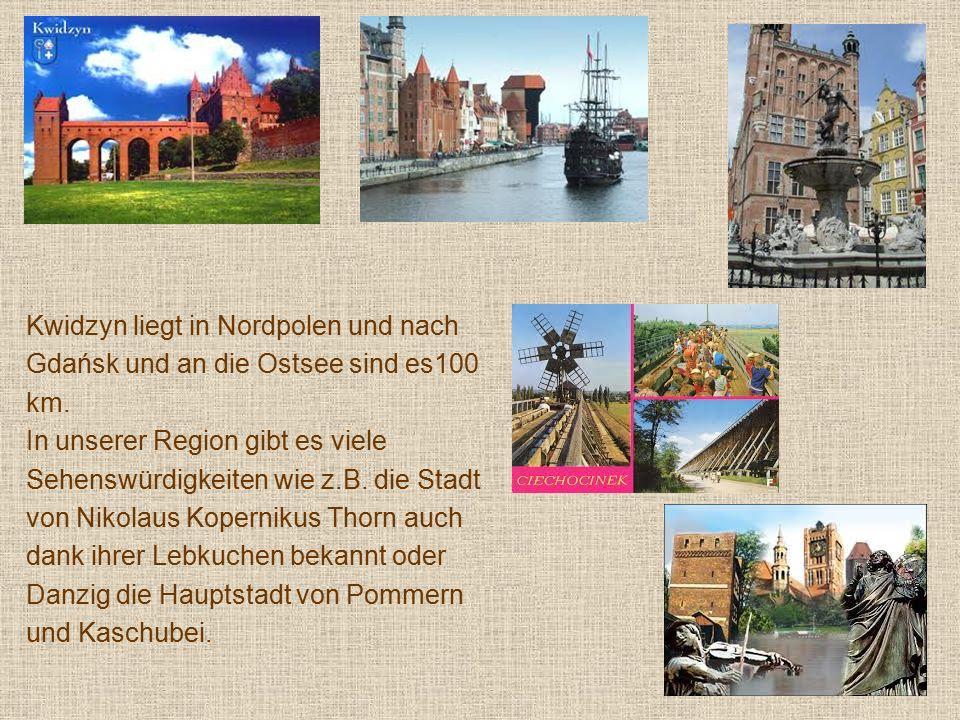 Kwidzyn liegt in Nordpolen und nach Gdańsk und an die Ostsee sind es100 km.