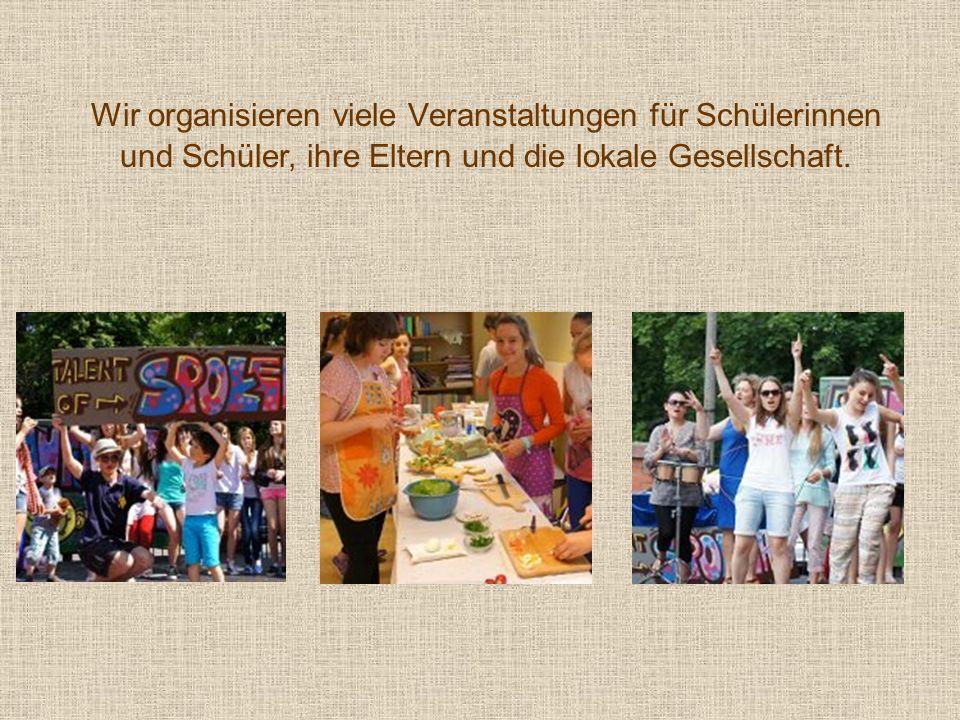 Wir organisieren viele Veranstaltungen für Schülerinnen und Schüler, ihre Eltern und die lokale Gesellschaft.