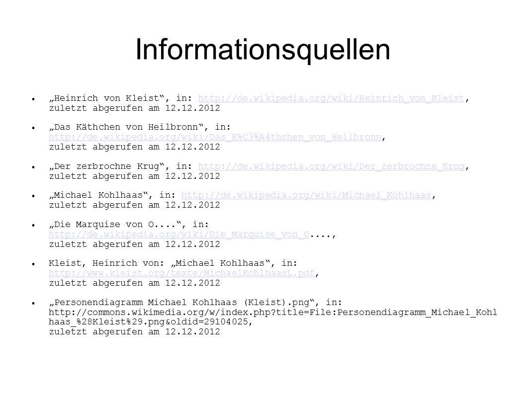 """Informationsquellen """"Heinrich von Kleist"""", in: http://de.wikipedia.org/wiki/Heinrich_von_Kleist, zuletzt abgerufen am 12.12.2012http://de.wikipedia.or"""