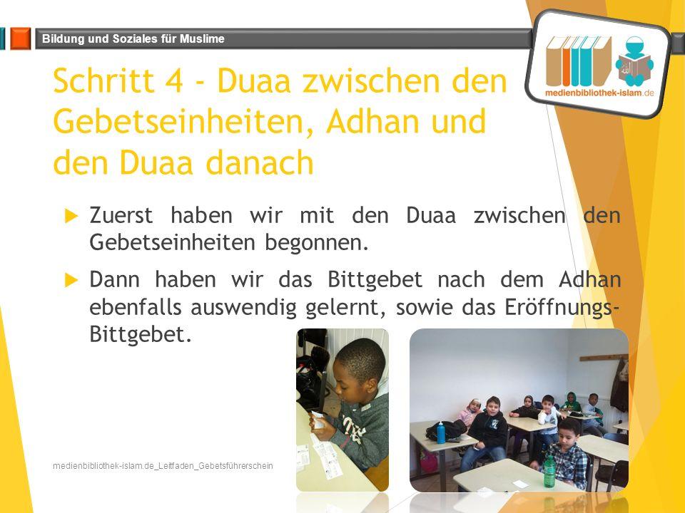 Bildung und Soziales für Muslime Schritt 4 - Duaa zwischen den Gebetseinheiten, Adhan und den Duaa danach Juni 2015medienbibliothek-islam.de_Leitfaden