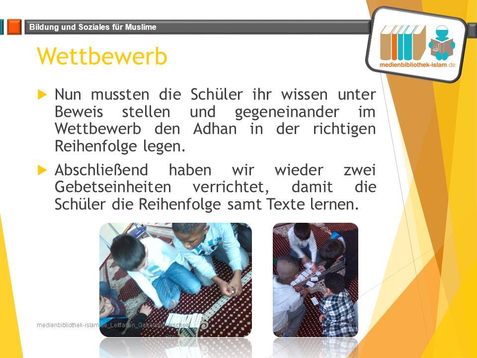 Bildung und Soziales für Muslime Wettbewerb Juni 2015medienbibliothek-islam.de_Leitfaden_Gebetsführerschein  Nun mussten die Schüler ihr wissen unter
