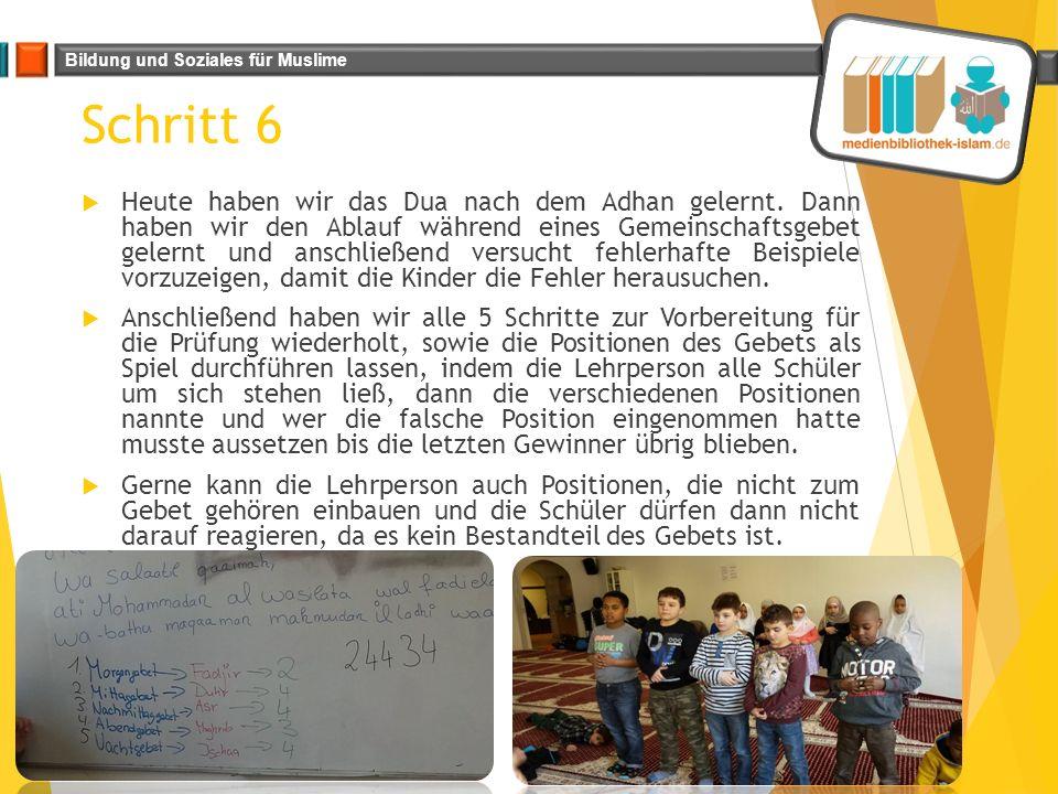 Bildung und Soziales für Muslime Schritt 6 Juni 2015medienbibliothek-islam.de_Leitfaden_Gebetsführerschein  Heute haben wir das Dua nach dem Adhan ge