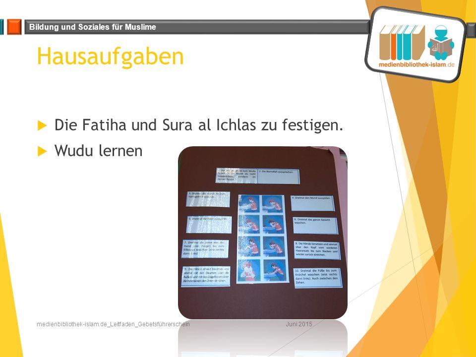 Bildung und Soziales für Muslime Hausaufgaben  Die Fatiha und Sura al Ichlas zu festigen.  Wudu lernen Juni 2015medienbibliothek-islam.de_Leitfaden_