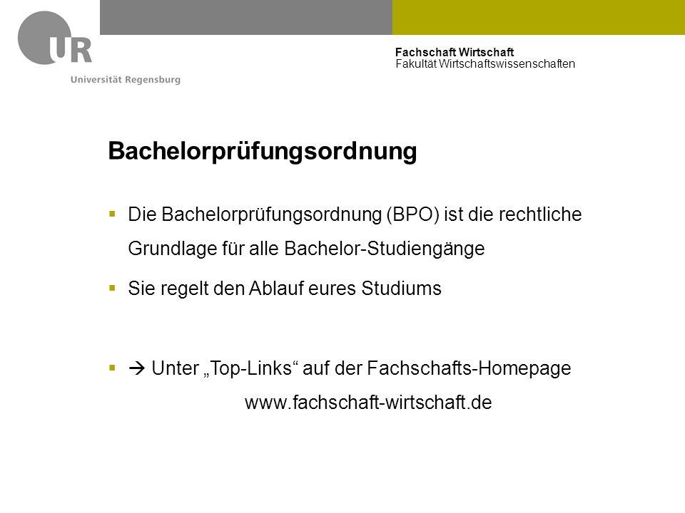 Fachschaft Wirtschaft Fakultät Wirtschaftswissenschaften Bachelorprüfungsordnung  Die Bachelorprüfungsordnung (BPO) ist die rechtliche Grundlage für