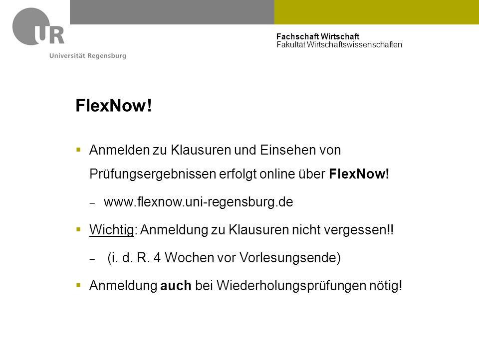 Fachschaft Wirtschaft Fakultät Wirtschaftswissenschaften FlexNow!  Anmelden zu Klausuren und Einsehen von Prüfungsergebnissen erfolgt online über Fle