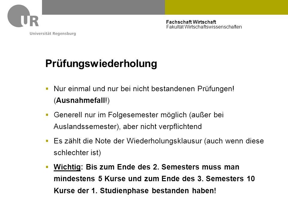 Fachschaft Wirtschaft Fakultät Wirtschaftswissenschaften Prüfungswiederholung  Nur einmal und nur bei nicht bestandenen Prüfungen! (Ausnahmefall!) 