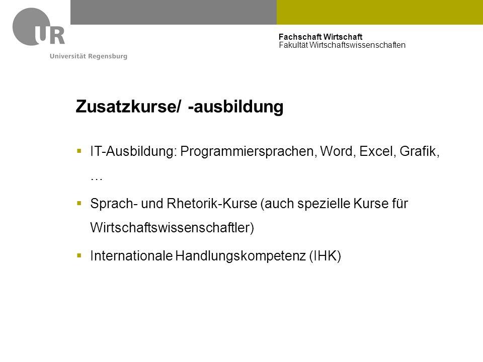 Fachschaft Wirtschaft Fakultät Wirtschaftswissenschaften Zusatzkurse/ -ausbildung  IT-Ausbildung: Programmiersprachen, Word, Excel, Grafik, …  Sprac