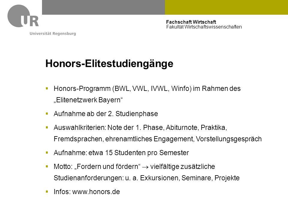 """Fachschaft Wirtschaft Fakultät Wirtschaftswissenschaften Honors-Elitestudiengänge  Honors-Programm (BWL, VWL, IVWL, Winfo) im Rahmen des """"Elitenetzwe"""