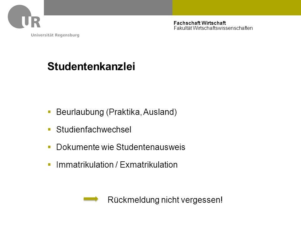 Fachschaft Wirtschaft Fakultät Wirtschaftswissenschaften Studentenkanzlei  Beurlaubung (Praktika, Ausland)  Studienfachwechsel  Dokumente wie Stude