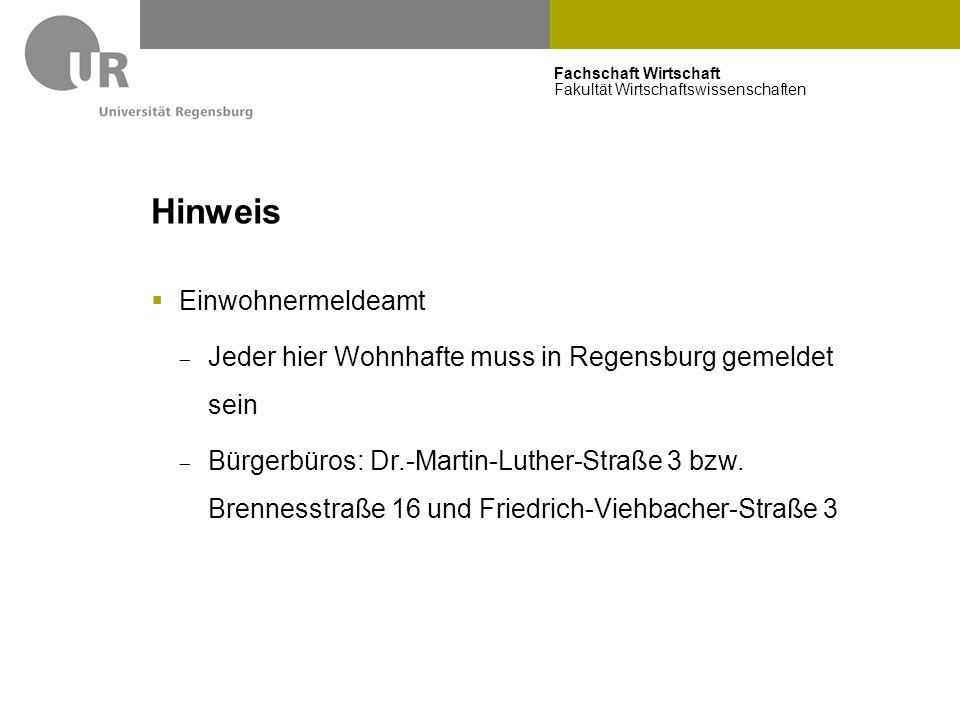 Fachschaft Wirtschaft Fakultät Wirtschaftswissenschaften Hinweis  Einwohnermeldeamt  Jeder hier Wohnhafte muss in Regensburg gemeldet sein  Bürgerb