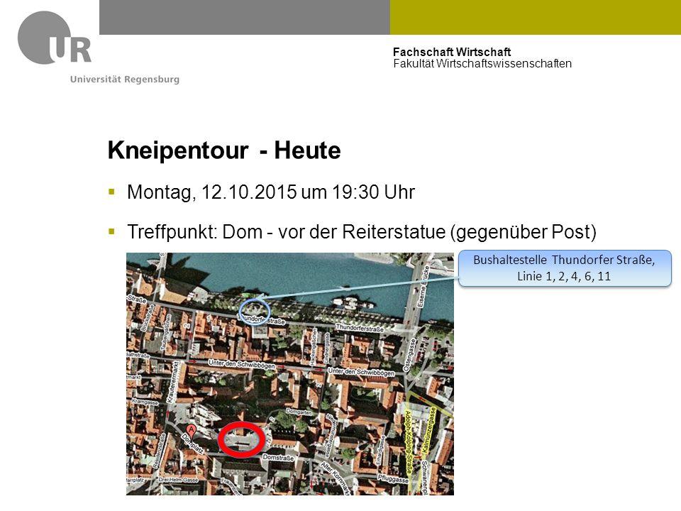 Fachschaft Wirtschaft Fakultät Wirtschaftswissenschaften Kneipentour - Heute  Montag, 12.10.2015 um 19:30 Uhr  Treffpunkt: Dom - vor der Reiterstatu