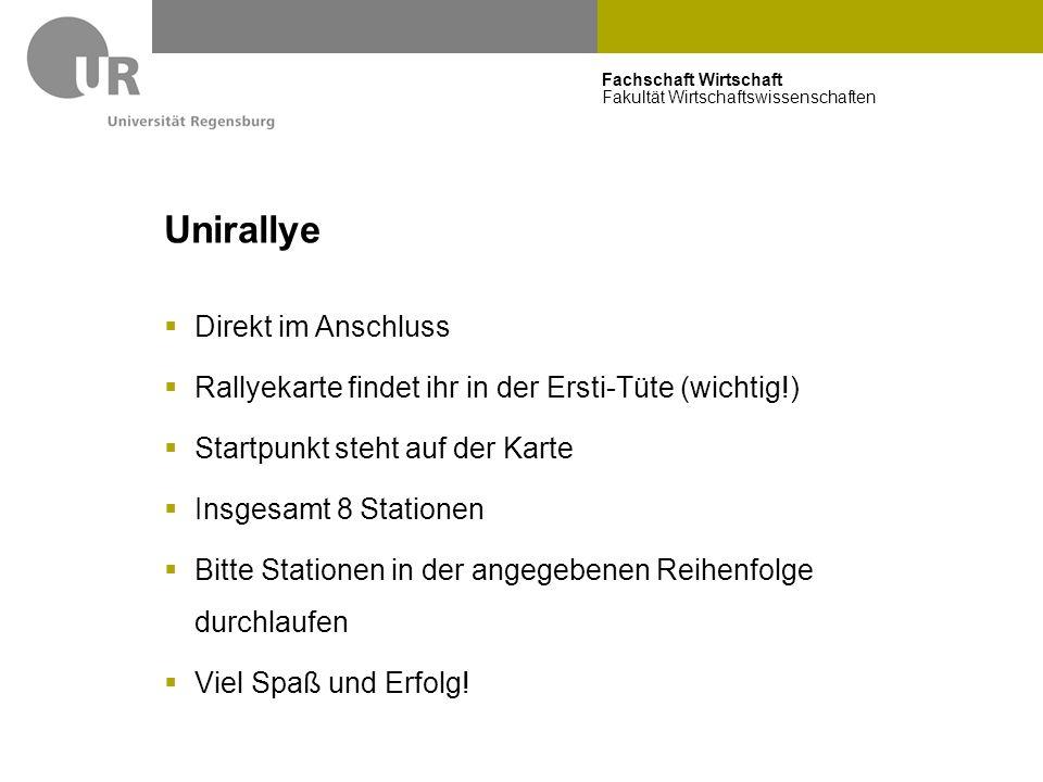 Fachschaft Wirtschaft Fakultät Wirtschaftswissenschaften Unirallye  Direkt im Anschluss  Rallyekarte findet ihr in der Ersti-Tüte (wichtig!)  Start