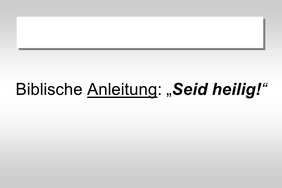 """Biblische Anleitung: """"Seid heilig!"""""""