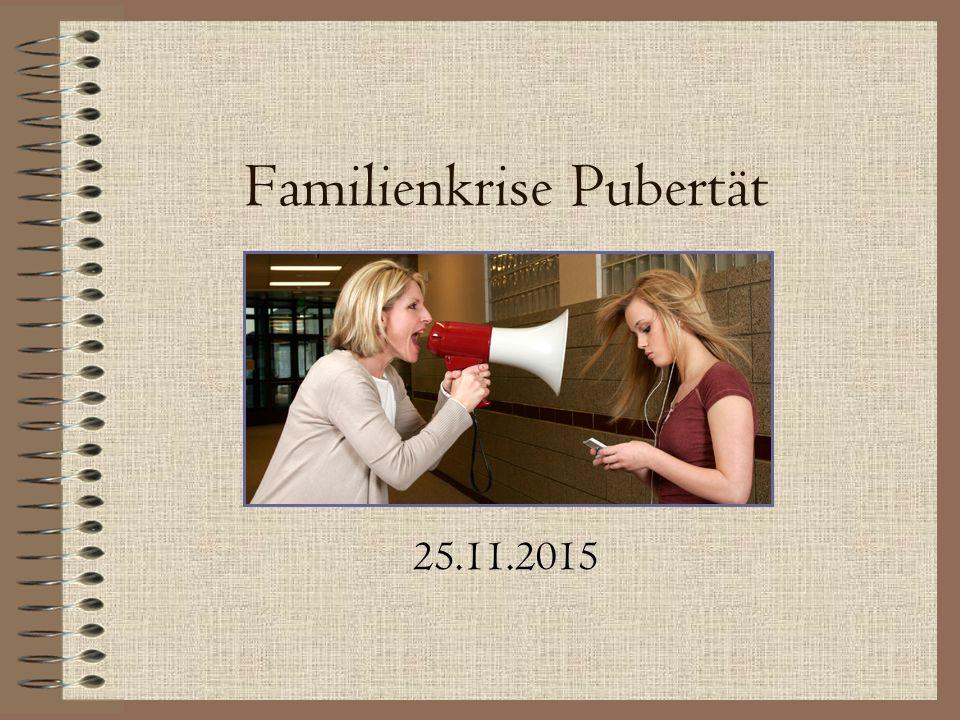 Familienkrise Pubertät 25.11.2015