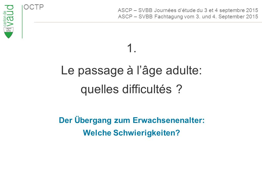 OCTP 1. Le passage à l'âge adulte: quelles difficultés .
