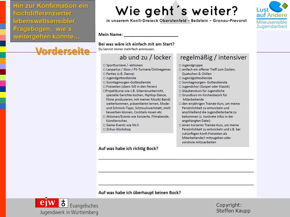 Copyright: Steffen Kaupp Vorderseite Hin zur Konfirmation ein hochdifferenzierter lebensweltsensibler Fragebogen, wie´s weitergehen könnte…
