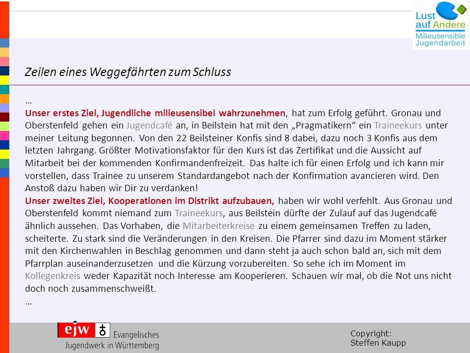 Copyright: Steffen Kaupp … Unser erstes Ziel, Jugendliche milieusensibel wahrzunehmen, hat zum Erfolg geführt.