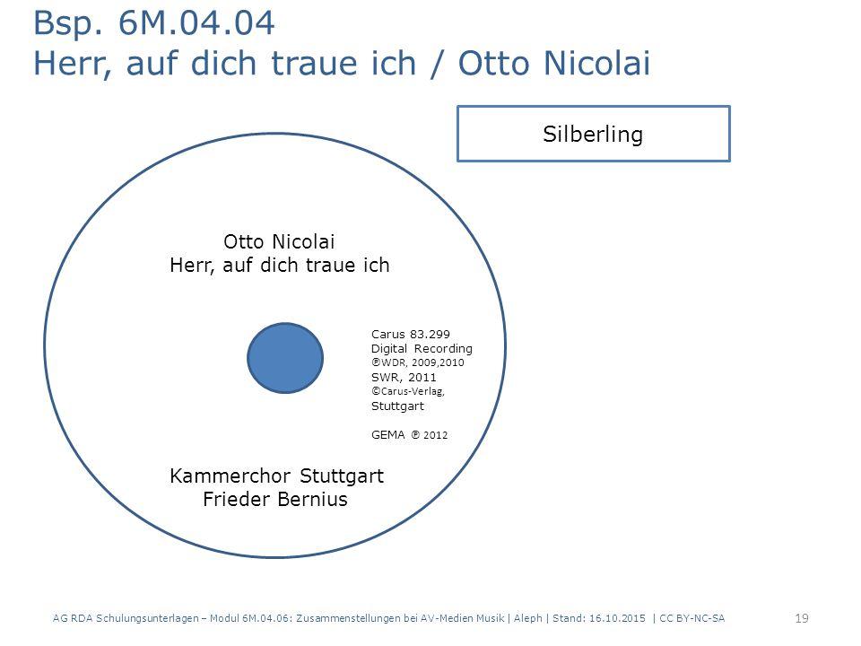 AG RDA Schulungsunterlagen – Modul 6M.04.06: Zusammenstellungen bei AV-Medien Musik   Aleph   Stand: 16.10.2015   CC BY-NC-SA Bsp. 6M.04.04 Herr, auf