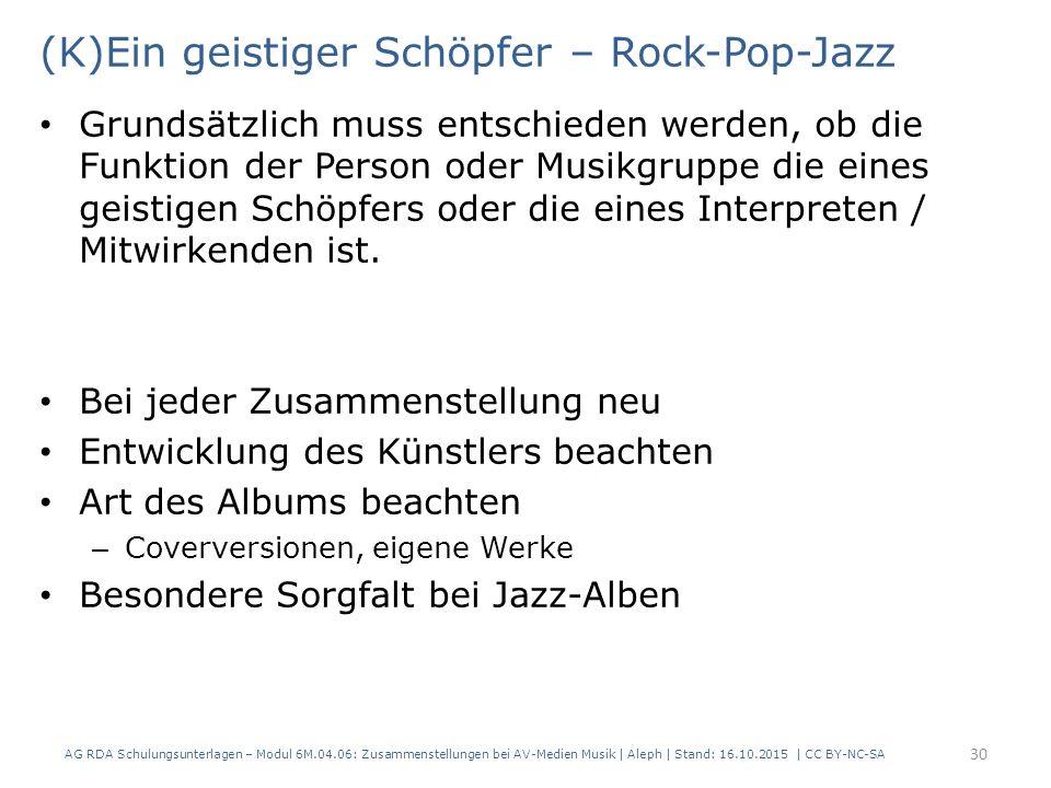 (K)Ein geistiger Schöpfer – Rock-Pop-Jazz Grundsätzlich muss entschieden werden, ob die Funktion der Person oder Musikgruppe die eines geistigen Schöp