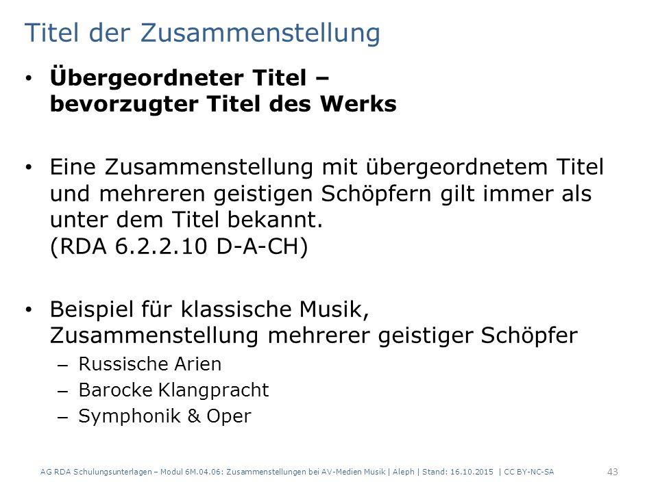 Titel der Zusammenstellung Übergeordneter Titel – bevorzugter Titel des Werks Eine Zusammenstellung mit übergeordnetem Titel und mehreren geistigen Sc