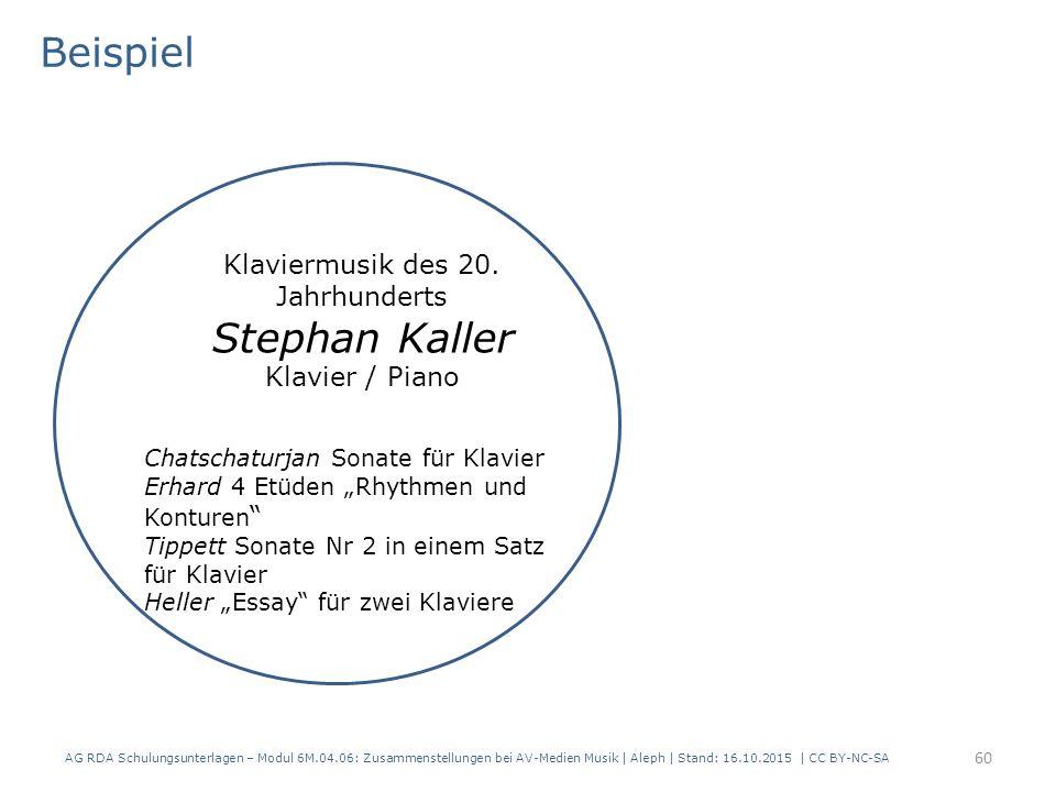 AG RDA Schulungsunterlagen – Modul 6M.04.06: Zusammenstellungen bei AV-Medien Musik   Aleph   Stand: 16.10.2015   CC BY-NC-SA Chatschaturjan Sonate fü