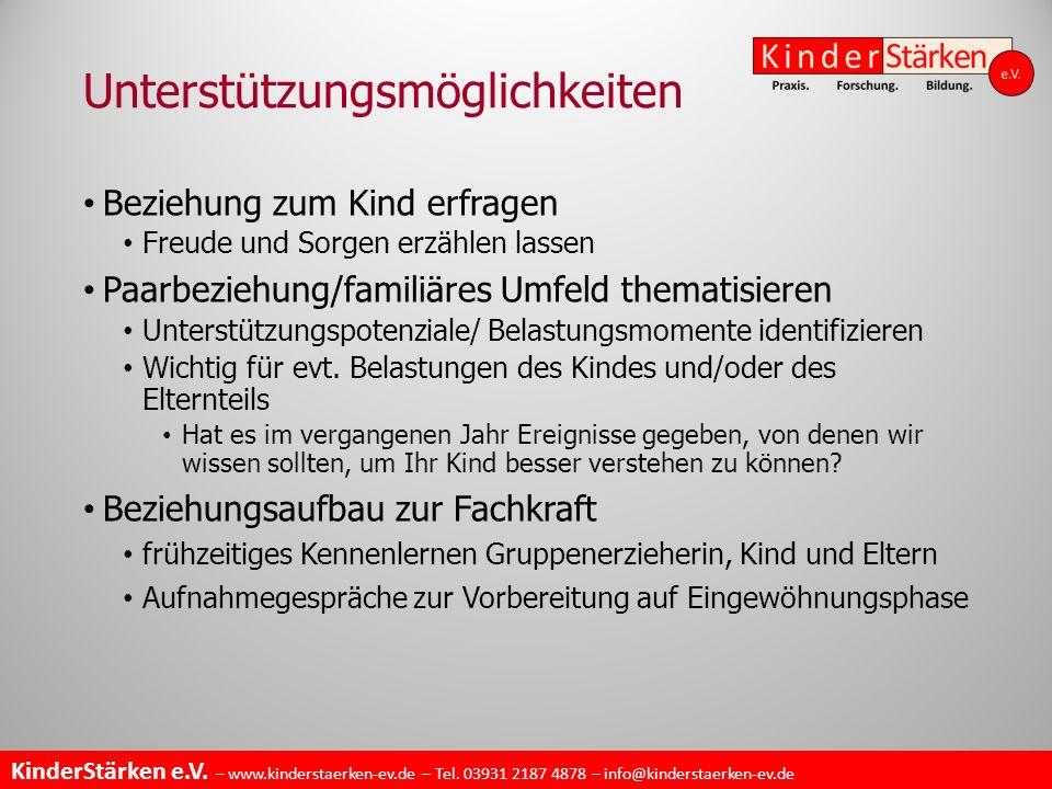 KinderStärken e.V. – www.kinderstaerken-ev.de – Tel. 03931 2187 4878 – info@kinderstaerken-ev.de Unterstützungsmöglichkeiten Beziehung zum Kind erfrag