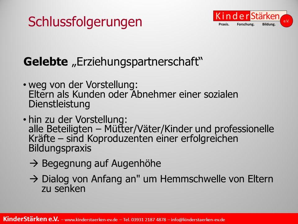 """KinderStärken e.V. – www.kinderstaerken-ev.de – Tel. 03931 2187 4878 – info@kinderstaerken-ev.de Gelebte """"Erziehungspartnerschaft"""" weg von der Vorstel"""