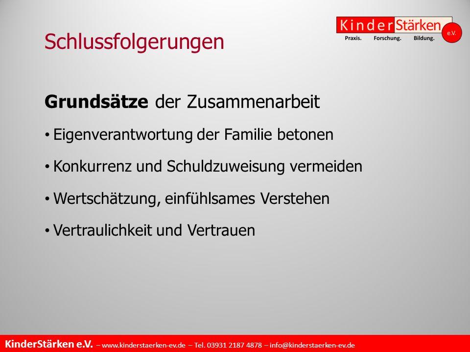 KinderStärken e.V. – www.kinderstaerken-ev.de – Tel. 03931 2187 4878 – info@kinderstaerken-ev.de Grundsätze der Zusammenarbeit Eigenverantwortung der
