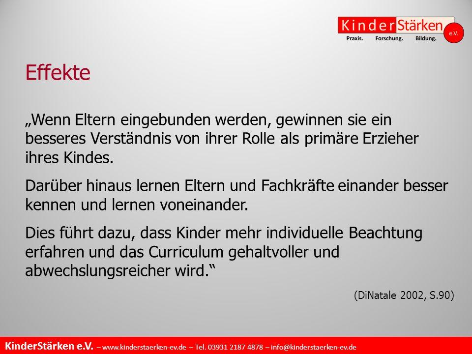 """KinderStärken e.V. – www.kinderstaerken-ev.de – Tel. 03931 2187 4878 – info@kinderstaerken-ev.de Effekte """"Wenn Eltern eingebunden werden, gewinnen sie"""
