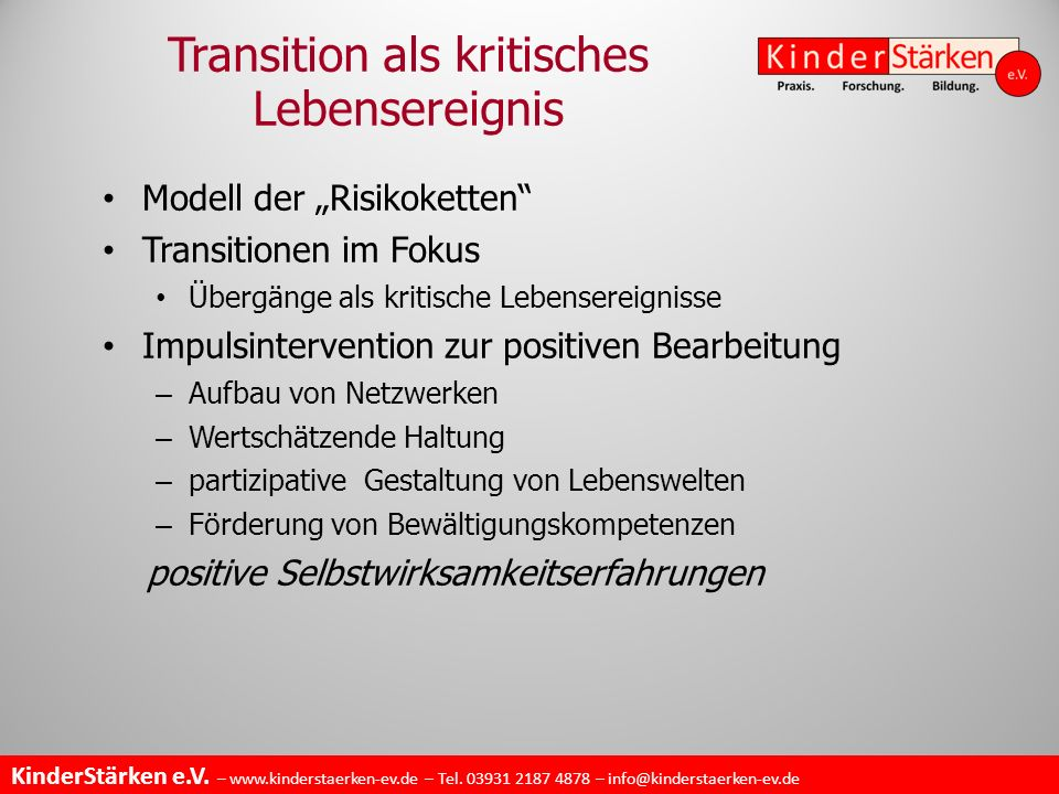 "KinderStärken e.V. – www.kinderstaerken-ev.de – Tel. 03931 2187 4878 – info@kinderstaerken-ev.de Modell der ""Risikoketten"" Transitionen im Fokus Überg"