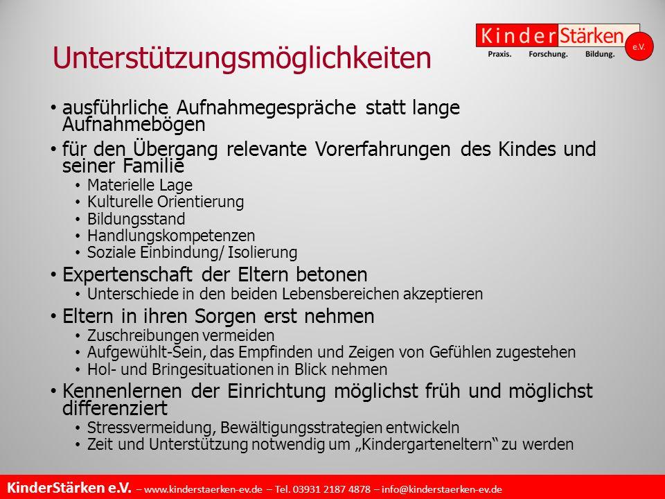 KinderStärken e.V. – www.kinderstaerken-ev.de – Tel. 03931 2187 4878 – info@kinderstaerken-ev.de Unterstützungsmöglichkeiten ausführliche Aufnahmegesp