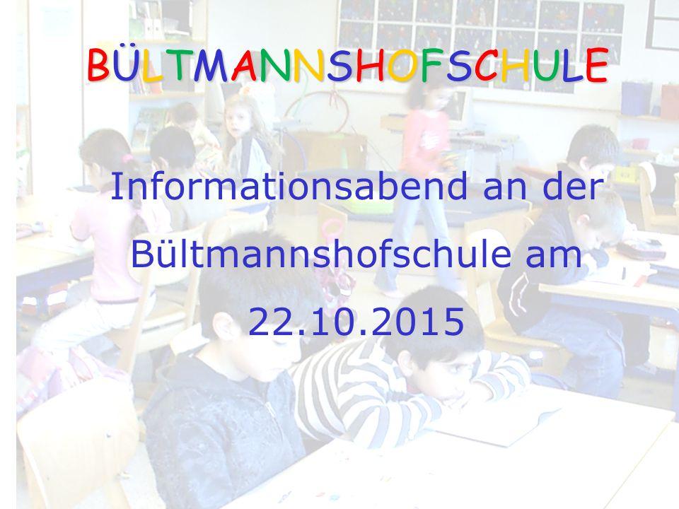 Informationsabend an der Bültmannshofschule am 22.10.2015 BÜLTMANNSHOFSCHULEBÜLTMANNSHOFSCHULEBÜLTMANNSHOFSCHULEBÜLTMANNSHOFSCHULE