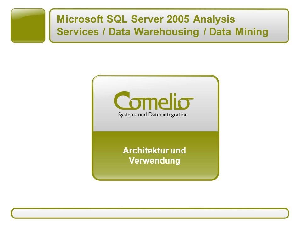 Microsoft SQL Server 2005 Analysis Services / Data Warehousing / Data Mining Architektur und Verwendung