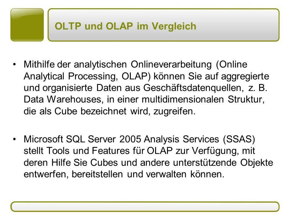 OLTP und OLAP im Vergleich Mithilfe der analytischen Onlineverarbeitung (Online Analytical Processing, OLAP) können Sie auf aggregierte und organisier