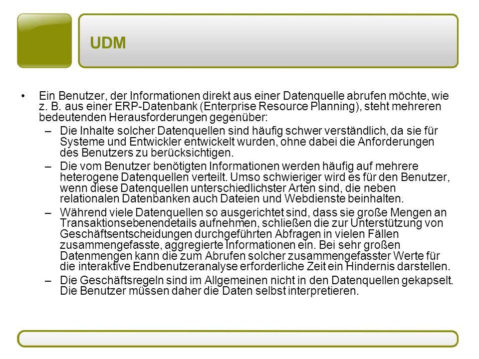 UDM Ein Benutzer, der Informationen direkt aus einer Datenquelle abrufen möchte, wie z. B. aus einer ERP-Datenbank (Enterprise Resource Planning), ste